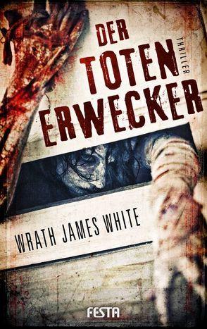 Der Totenerwecker von White,  Wrath James