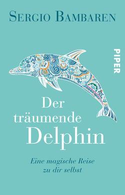Der träumende Delphin von Bambaren,  Sergio, Schwenk,  Sabine