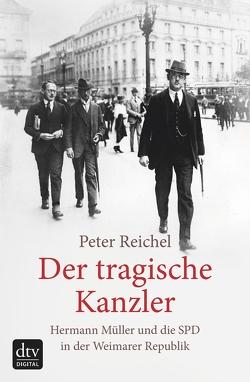 Der tragische Kanzler von Reichel,  Peter