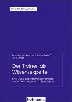 Der Trainer als Wissensexperte von Grehl,  Lukas, Lange,  Julia, Muckenhaupt,  Manfred
