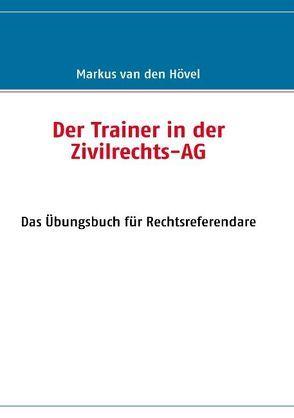 Der Trainer in der Zivilrechts-AG von Hövel,  Markus van den