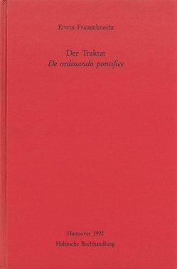 Der Traktat De ordinando pontifice von Frauenknecht,  Erwin
