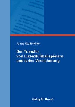 Der Transfer von Lizenzfußballspielern und seine Versicherung von Stadtmüller,  Jonas