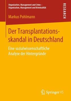 Der Transplantationsskandal in Deutschland von Pohlmann,  Markus