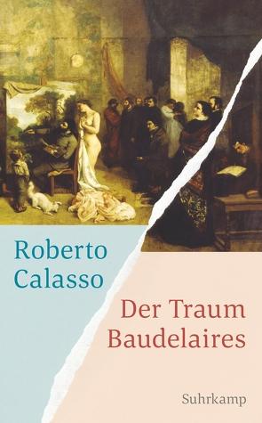 Der Traum Baudelaires von Calasso,  Roberto, Klein,  Reimar
