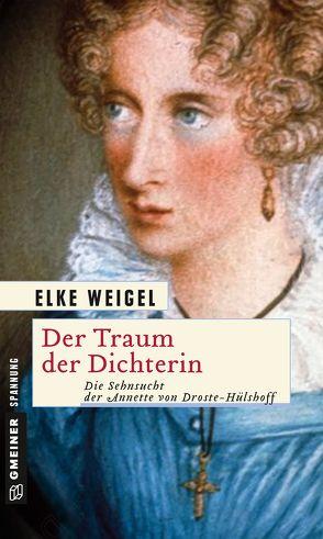 Der Traum der Dichterin von Weigel,  Elke