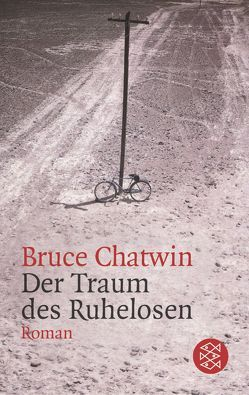 Der Traum des Ruhelosen von Chatwin,  Bruce, Kamp,  Anna