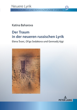 Der Traum in der neueren russischen Lyrik von Baharova,  Katina