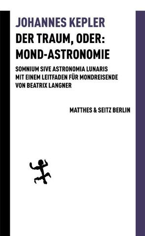 Der Traum, oder: Mond-Astronomie von Bungarten,  Hans, Kepler,  Johannes, Langner,  Beatrix