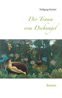 Der Traum vom Dschungel von Hachtel,  Wolfgang
