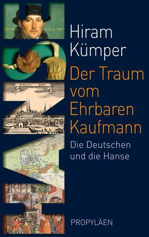 Der Traum vom Ehrbaren Kaufmann von Kümper,  Hiram