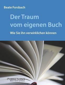 Der Traum vom eigenen Buch von Forsbach,  Beate