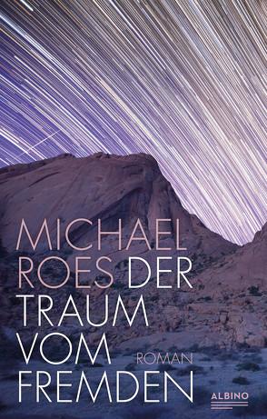 Der Traum vom Fremden von Roes,  Michael