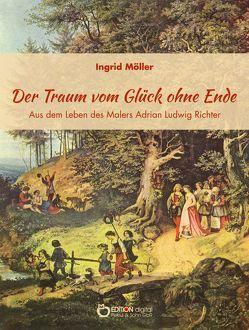 Der Traum vom Glück ohne Ende von Möller,  Ingrid
