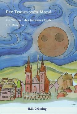 Der Traum vom Mond von Bauer,  Brigitte, Grössing,  Anna, Grössing,  Helmuth, Kiehn,  Monika, Matis,  Herbert