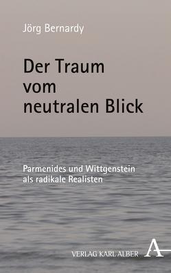 Der Traum vom neutralen Blick von Bernardy,  Jörg