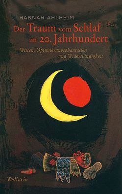 Der Traum vom Schlaf im 20. Jahrhundert von Ahlheim,  Hannah