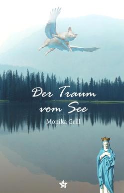 Der Traum vom See von Grill,  Monika