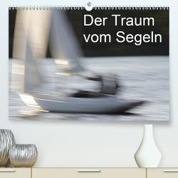 Der Traum vom Segeln (Premium, hochwertiger DIN A2 Wandkalender 2021, Kunstdruck in Hochglanz) von Heiligenstein,  Marc