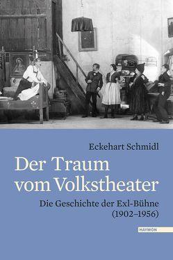 Der Traum vom Volkstheater von Schmidl,  Eckehart