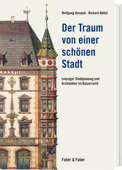 Der Traum von einer schönen Stadt von Hóquel,  Wolfgang, Hüttel,  Richard