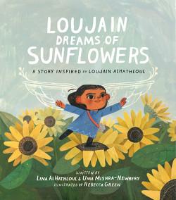 Der Traum von Sonnenblumen von Al-Hathloul,  Lina, Al-Hathloul,  Loujain, Mishra-Newbery,  Uma