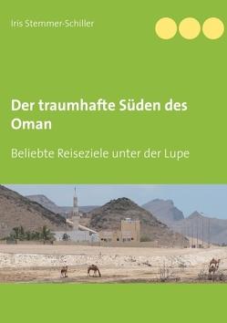 Der traumhafte Süden des Oman von Stemmer-Schiller,  Iris