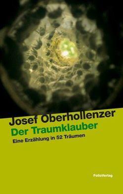Der Traumklauber von Oberhollenzer,  Josef