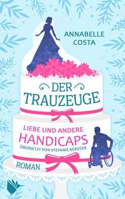 Der Trauzeuge – Liebe und andere Handicaps von Costa,  Annabelle, Kersten,  Stefanie