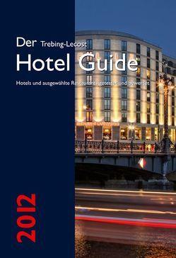 Der Trebing-Lecost Hotel Guide 2012 von Trebing-Lecost,  Olaf