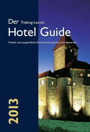 Der Trebing-Lecost Hotel Guide 2013 von Bullerjahn,  Jens, Trebing-Lecost,  Olaf