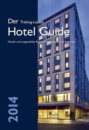 Der Trebing-Lecost Hotel Guide 2014 von Koch,  Roland, Trebing-Lecost,  Olaf