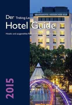 Der Trebing-Lecost Hotel Guide 2015 von Schulte,  Stefan, Trebing-Lecost,  Olaf