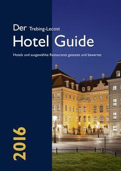 Der Trebing-Lecost Hotel Guide 2016 von Bretschneider,  Sylvia, Trebing-Lecost,  Olaf