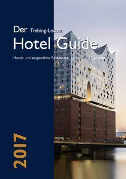 Der Trebing-Lecost Hotel Guide 2017 von Klöckner,  Julia, Trebing-Lecost,  Olaf