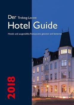 Der Trebing-Lecost Hotel Guide 2018 von Kretschmer,  Michael, Trebing-Lecost,  Olaf