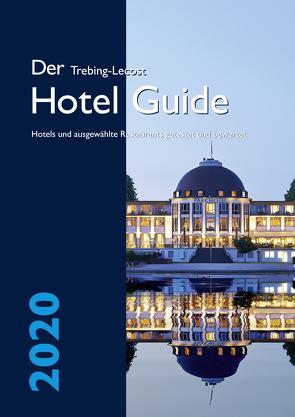 Der Trebing-Lecost Hotel Guide 2020 von Adlhoch,  Wolf-Dieter, Trebing-Lecost,  Olaf