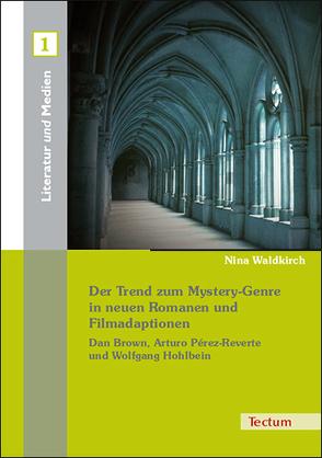 Der Trend zum Mystery-Genre in neuen Romanen und Filmadaptionen von Waldkirch,  Nina