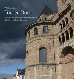 Weltkulturerbe Trierer Dom von Detemple,  Gerd