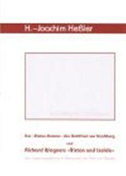 Der Tristan-Roman des Gottfried von Strassburg und Richard Wagners Tristan und Isolde von Heßler,  Hans-Joachim