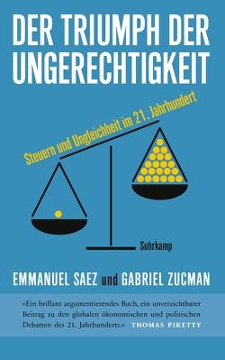 Der Triumph der Ungerechtigkeit von Lachmann,  Frank, Saez,  Emmanuel, Zucman,  Gabriel