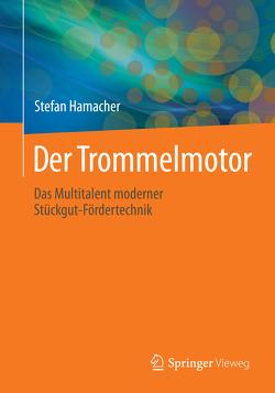 Der Trommelmotor von Hamacher,  Stefan