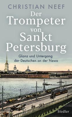 Der Trompeter von Sankt Petersburg von Neef,  Christian