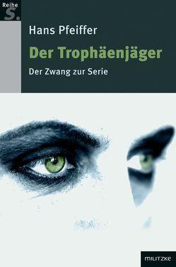 Der Trophäenjäger von Pfeiffer,  Hans