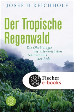 Der tropische Regenwald von Reichholf,  Josef H.
