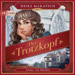 Der Trotzkopf von Makatsch,  Heike, Meinzold,  Max, Rhoden,  Emmy von