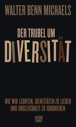 Der Trubel um Diversität von Hesse,  Christoph, Michaels,  Walter Benn