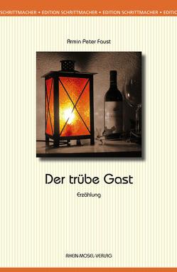 Der trübe Gast von Faust,  Armin Peter