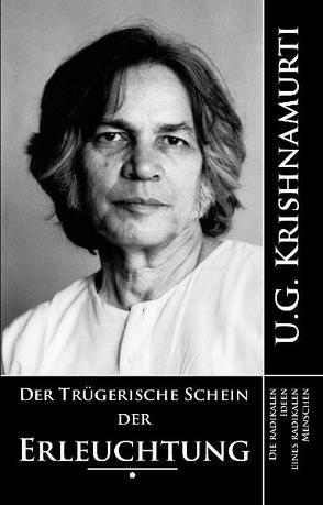 Der trügerische Schein der Erleuchtung von Herbst,  Daniel, Krishnamurti,  U.G.