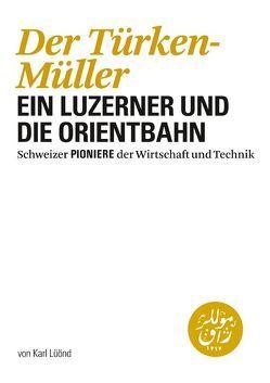 Der Türken-Müller von Lüönd,  Karl